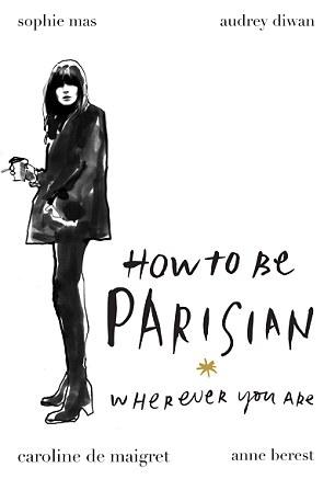 how to be parisian wherever you are ebook