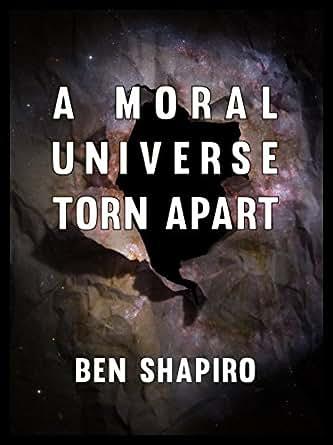 epub ben shapiro a moral universe torn apart